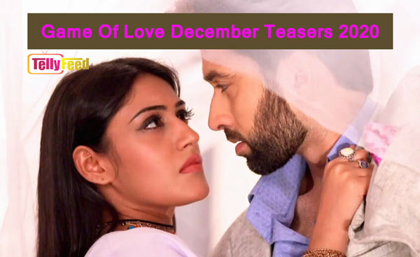 Game Of Love December Teasers 2020