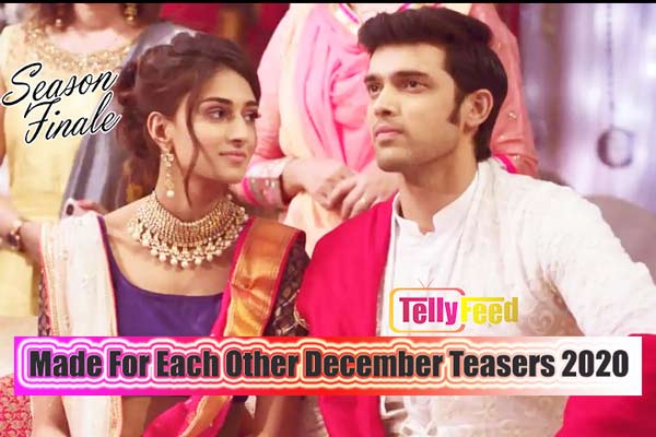 Made For Each Other December Teasers 2020