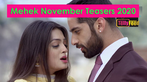Mehek November Teasers 2020
