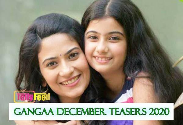 Gangaa 2 December Teasers 2020