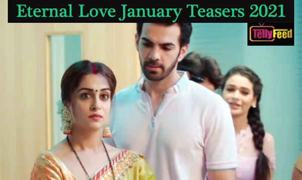 Eternal Love January Teasers 2021