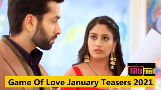 Game Of Love January Teasers 2021