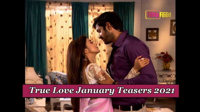 True Love January Teasers 2021 Glow Tv