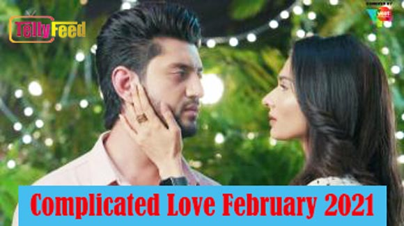 Complicated Love February Teasers 2021