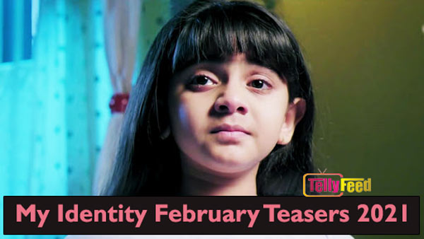 My Identity February Teasers 2021