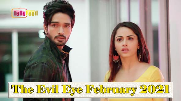 The Evil Eye February Teasers 2021