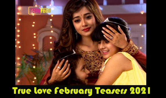 True Love February Teasers 2021 Glow Tv