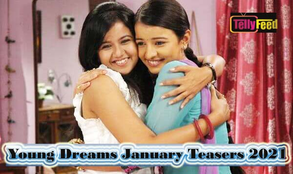 Young Dreams January Teasers 2021
