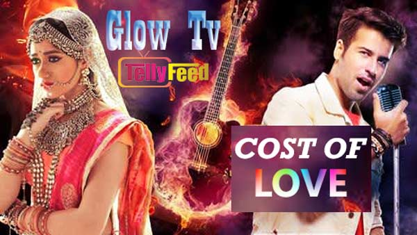 Cost Of Love Full story Glow Tv, casts, Plot Summary, teasers