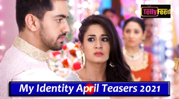 My Identity April Teasers 2021