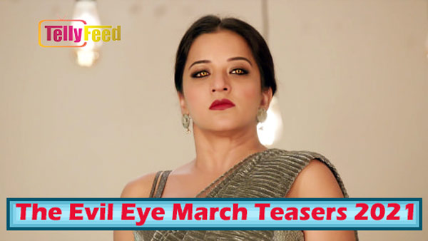 The Evil Eye March Teasers 2021
