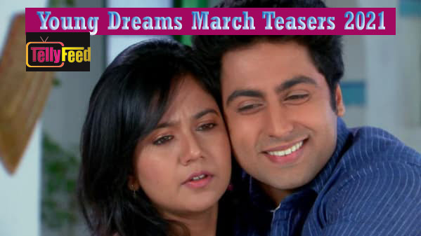 Young Dreams March Teasers 2021