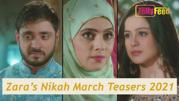 Zara's Nikah March Teasers 2021