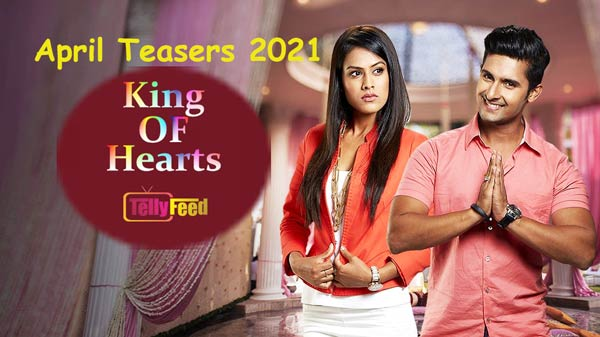 King of Hearts April Teasers 2021