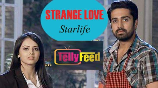 Strange Love Starlife Full story,Plot summary,Casts, Teasers