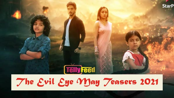 The Evil Eye May Teasers 2021
