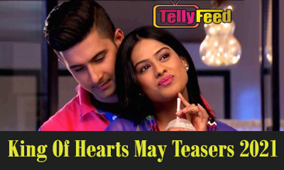 King of Hearts May Teasers 2021