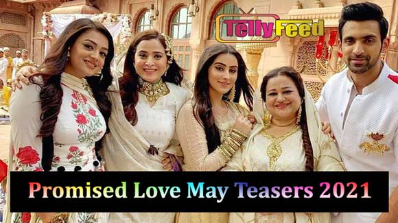 Promised Love May Teasers 2021