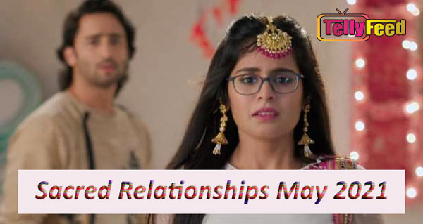 Sacred Relationship May Teasers 2021