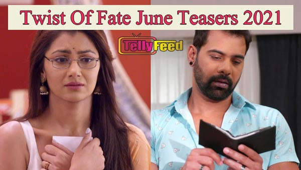 Twist Of Fate June Teasers 2021