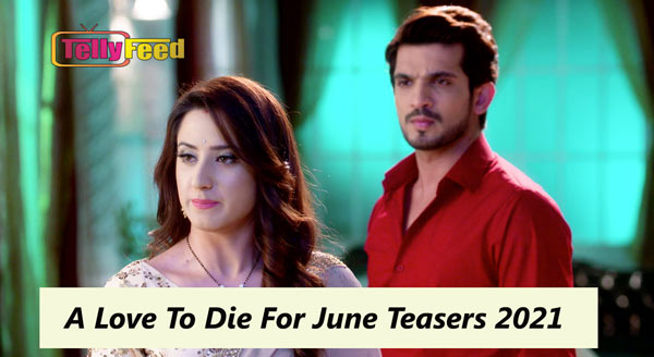 A Love To Die For June Teasers 2021 Glow Tv
