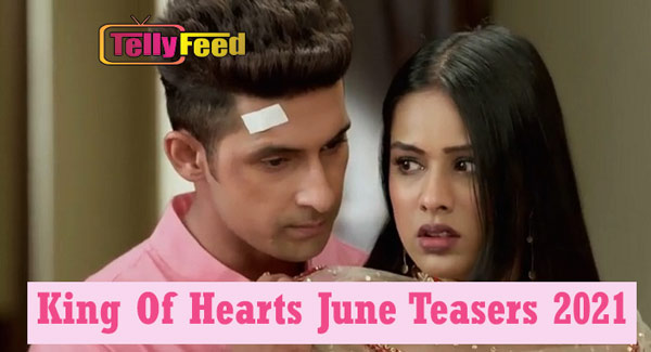 King of Hearts June Teasers 2021