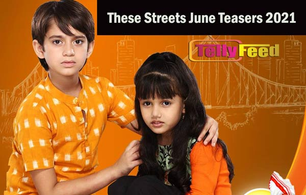 These Streets June Teasers 2021