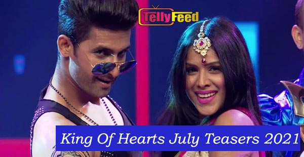 King of Hearts July Teasers 2021