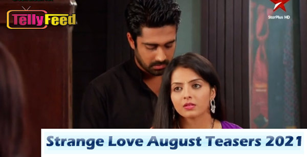 Strange Love August Teasers 2021