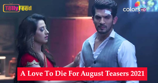 A Love To Die For August Teasers 2021