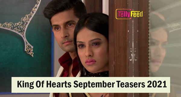 King of Hearts September Teasers 2021