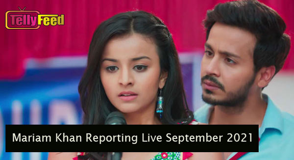 Mariam Khan Reporting Live September Teasers 2021