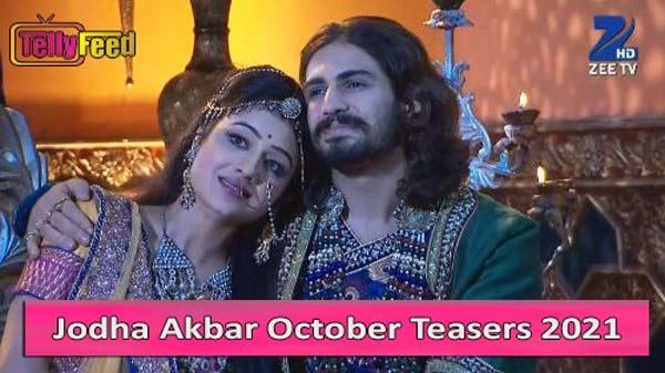 Jodha Akbar October Teasers 2021