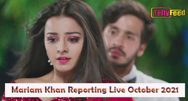 Mariam Khan Reporting Live October Teasers 2021