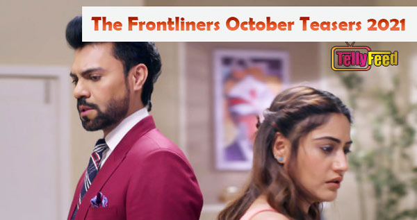 The FrontLiners October Teasers 2021