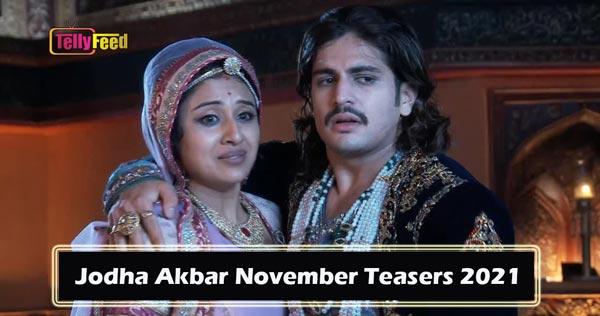 Jodha Akbar November Teasers 2021